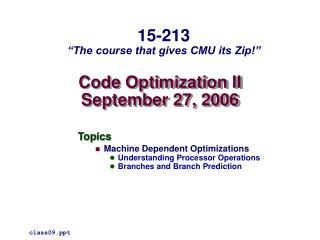 Code Optimization II September 27, 2006