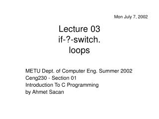 Lecture 03 if-?-switch. loops
