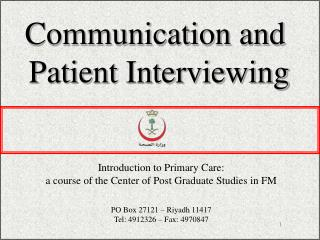 Communication and  Patient Interviewing