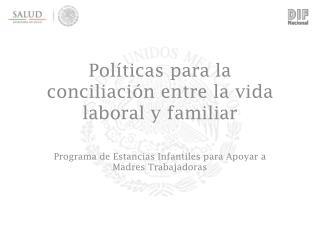 Políticas para la conciliación entre la vida laboral y familiar