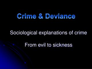 Sociological explanations of crime From evil to sickness