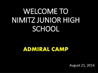 WELCOME TO NIMITZ JUNIOR HIGH SCHOOL ADMIRAL CAMP