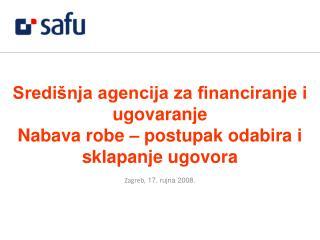 Sredi�nja agencija za financiranje i ugovaranje Nabava robe � postupak odabira i sklapanje ugovora