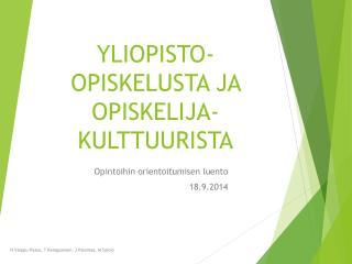 YLIOPISTO-OPISKELUSTA JA OPISKELIJA-KULTTUURISTA