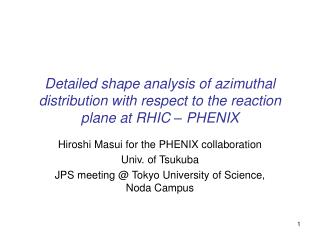 Hiroshi Masui for the PHENIX collaboration Univ. of Tsukuba