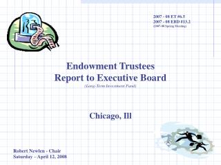 Endowment Trustees Report to Executive Board (Long-Term Investment Fund) Chicago, Ill