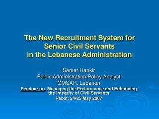 The New Recruitment System for  Senior Civil Servants in the Lebanese Administration