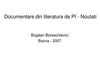 Documentare din literatura de PI - Noutati
