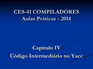 CES-41 COMPILADORES Aulas Pr�ticas - 2014