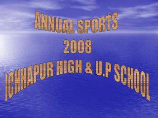 ANNUAL SPORTS  2008 ICHHAPUR HIGH & U.P SCHOOL