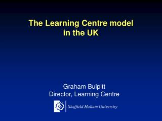 The Learning Centre model in the UK