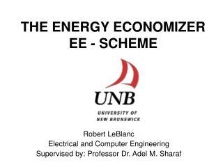 THE ENERGY ECONOMIZER EE - SCHEME