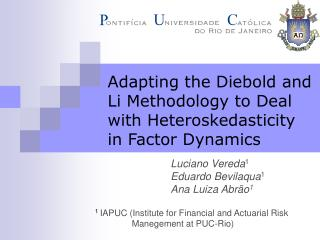 Adapting the Diebold and Li Methodology to Deal with Heteroskedasticity in Factor Dynamics