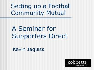 Setting up a Football Community Mutual
