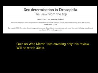 Quiz on Wed March 14th covering only this review. Will be worth 30pts.