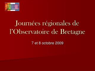 Journées régionales de l'Observatoire de Bretagne