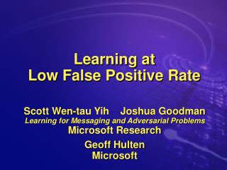Learning at  Low False Positive Rate