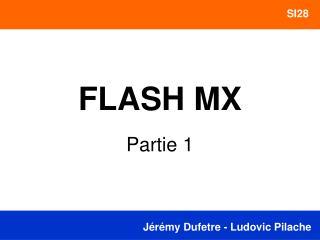 FLASH MX Partie 1