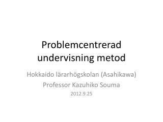 Problemcentrerad undervisning metod