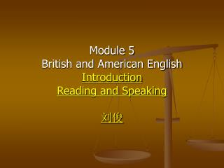 Module 5 British and American English Introduction  Reading and Speaking