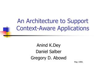 An Architecture to Support Context-Aware Applications