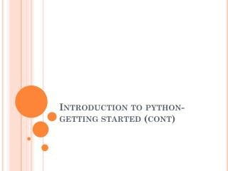 Introduction to python-getting started (cont)