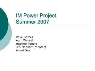 IM Power Project Summer 2007