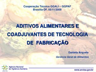 ADITIVOS ALIMENTARES E COADJUVANTES DE TECNOLOGIA DE  FABRICA  O