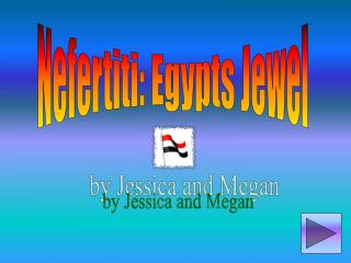 Nefertiti: Egypts Jewel