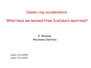 Cosmic-ray accelerators: What have we learned from  IceCube's  neutrinos?