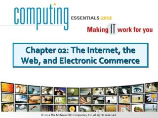 Chapter 02: The Internet, the Web, and Electronic Commerce