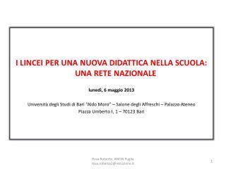 I LINCEI PER UNA NUOVA DIDATTICA NELLA SCUOLA: UNA RETE NAZIONALE lunedì, 6 maggio 2013