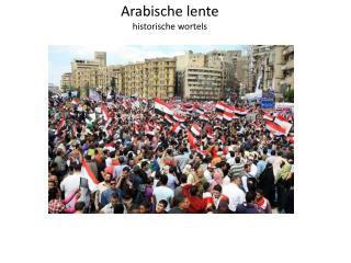 Arabische lente historische wortels