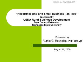 Presented by Ruthie G. Reynolds ,  PhD, CPA, JD August 11, 2008