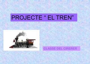 """PROJECTE """" EL TREN"""""""