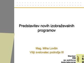 Predstavitev novih izobra�evalnih programov