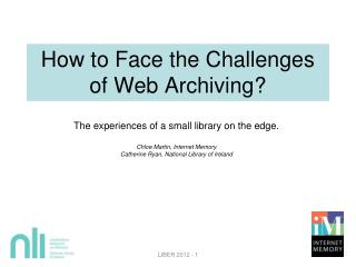 How to Face the Challenges of Web Archiving?