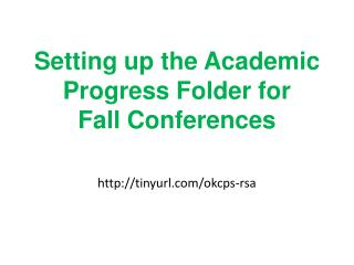 S etting up the Academic Progress Folder for Fall Conferences