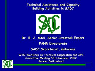 WTO Workshop on Technical Cooperation and SPS Committee Meeting 5th November 2002 Geneva Switzerland