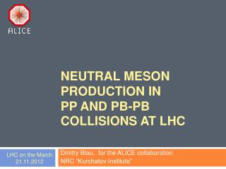 NEUTRAL MESON PRODUCTION IN  PP AND PB-PB COLLISIONS AT LHC