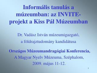 Országos Múzeumandragógiai Konferencia, A Magyar Nyelv Múzeuma, Széphalom,  2009. május 11-12.
