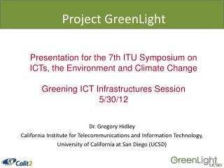 Presentation for the 7th ITU Symposium on ICTs, the Environment and Climate Change
