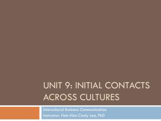 UNIT 9: INITIAL CONTACTS ACROSS CULTURES
