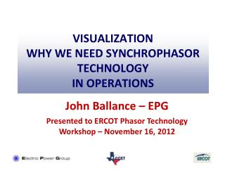 VISUALIZATION Why we need Synchrophasor Technology  in Operations