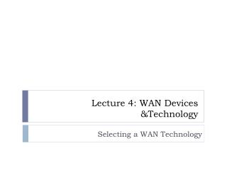 Lecture  4:  WAN Devices &Technology