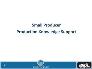 Small Producer  Production Knowledge Support