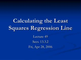 Calculating the Least Squares Regression Line