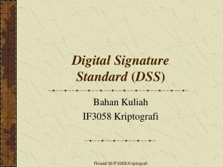 Digital Signature Standard  ( DSS )