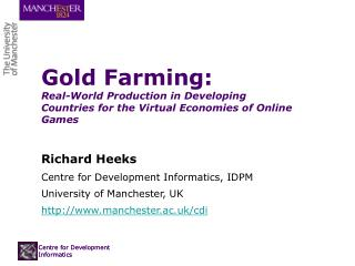 Gold Farming: Real-World Production in Developing Countries for the Virtual Economies of Online Games