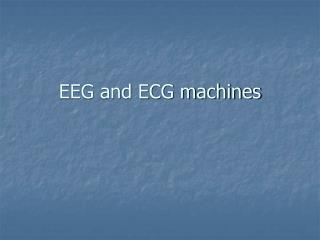 EEG and ECG machines